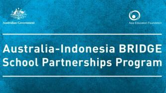 Asia Education Foundation (AEF) 2019 Australia-Asia BRIDGE School Partnerships Program